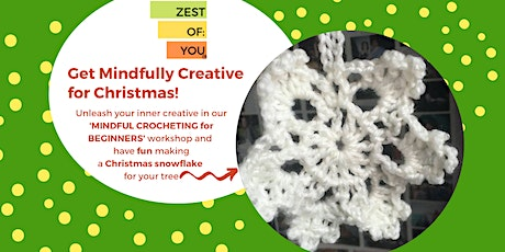 'MINDFUL CROCHETING for BEGINNERS' - Make a Snowflake Christmas Decoration tickets
