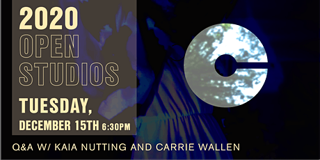 2020 Open Studios Series: Kaia Nutting and Carrie Ann Wallen tickets