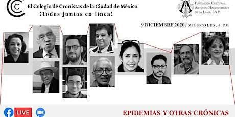 Epidemias y otras crónicas con el Colegio Cronistas de la Ciudad de México boletos
