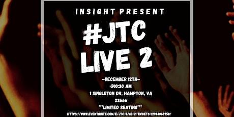 #JTC LIVE 2 tickets