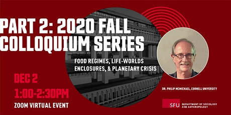 Food Regimes, Life-Worlds Enclosure, and Planetary Crisis tickets