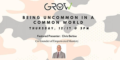 Being Uncommon in a Common World - Chris Berlow tickets