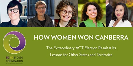 HOW WOMEN WON CANBERRA: The Extraordinary ACT Election Result & Its Lessons tickets