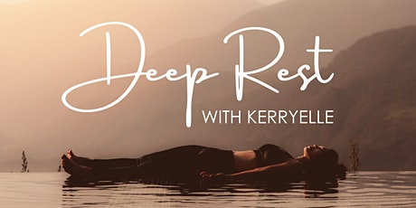Deep Rest with Kerryelle tickets