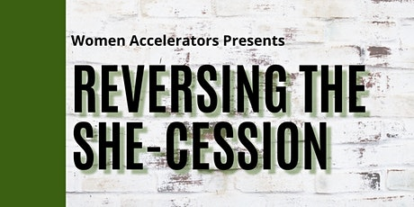 Reversing the She-cession by Shirley Leung and Susanne Althoff tickets