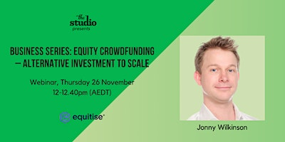 Business Series : Equity Crowdfunding – alternative investment to scale