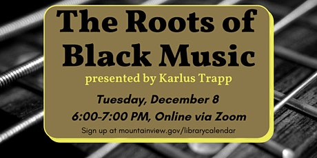 The Roots of Black Music tickets