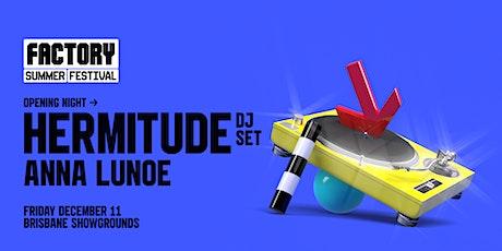 Hermitude + Anna Lunoe [Brisbane] | Factory Summer Festival tickets