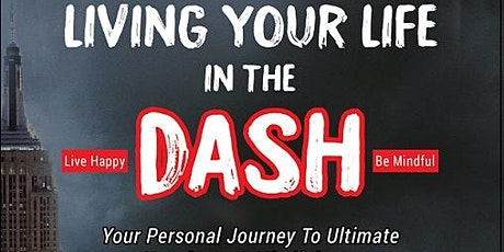 Living your life in the Dash: Your personal journey to mindfulness tickets
