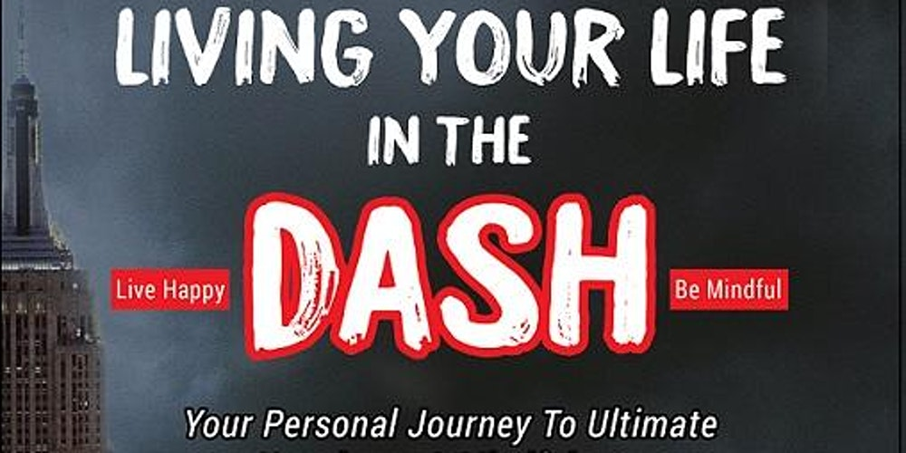 Living your life in the Dash: Your personal journey to mindfulness