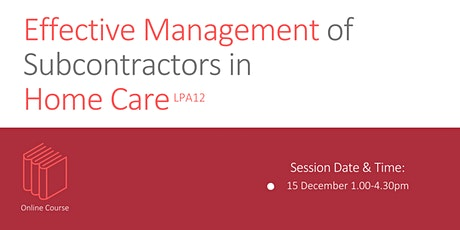 Effective Management of Subcontractors in Home Care LPA12-20201215 tickets