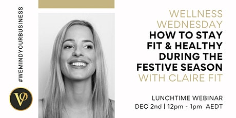 WELLNESS WEDNESDAY | How To Stay Fit & Healthy During The Festive Season tickets