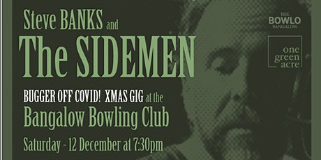 Steve Banks and The Sidemen Present: Bugger off COVID, a Christmas Gig tickets