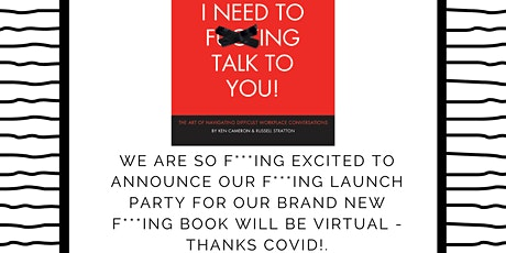 Virtual Fxxxing Launch party for our brand new Fxxxing Book. Thanks COVID. tickets