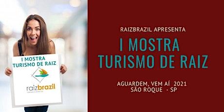 I MOSTRA TURISMO  DE RAIZ 2021_Sabores, Aromas & Histórias ingressos