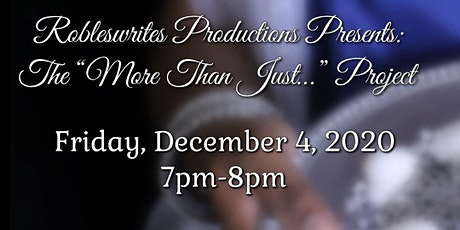 """Robleswrites Productions Presents:The """"More Than Just…"""" Project tickets"""
