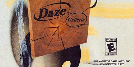 THE DAZE GALLERIA tickets