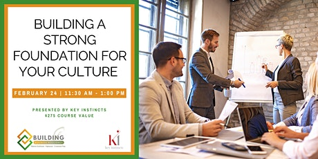 Building a Strong Foundation for your Culture tickets