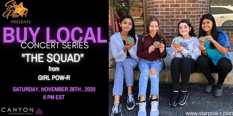 STAR Pow-R 'Buy Local' Concert Series - The Squad from Girl Pow-R tickets