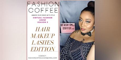 Fashion Coffee Virtual Fashion Show: Season 3 - Participants tickets