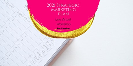 Build Your 2021 Strategic Marketing Plan In A Day {For Coaches} tickets