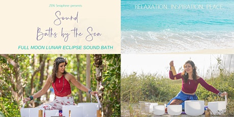 Full Moon Lunar Eclipse Movement & Sound Ceremony | Sound Baths By The Sea tickets