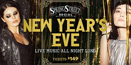 NYE - Spring Street Social - Live Music All Night Long tickets