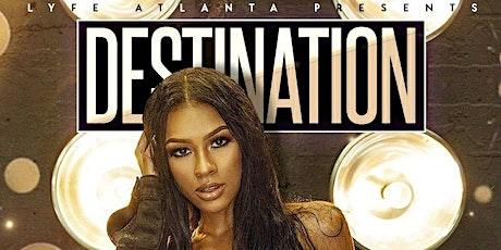Destination Saturdays @ Lyfe Atl/Everyone in Free B4 12am/SOGA ENT/11 tickets