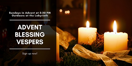 Advent Blessing Vespers at the Labyrinth tickets