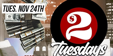$2 TUESDAYS  • SPECIALS BEFORE 6P • HOOKAH • FOOD • CELEBRATE YOUR BIRTHDAY tickets