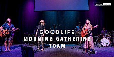 Goodlife Morning Gathering tickets