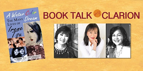 A Watercolor Dream: The Many Lives of Irene Tsu--Book Talk at Clarion tickets