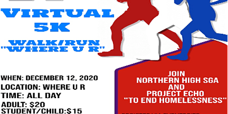 "Northern High SGA --Virtual 5K Walk/Run ""Where U R"" to End Homelessness tickets"