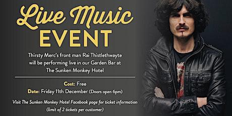 Rai Thistlethwayte at The Sunken Monkey Hotel tickets