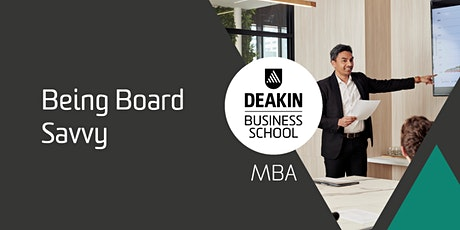 Deakin MBA Masterclass - Being Board Savvy tickets