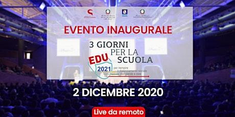 EVENTO INAUGURALE XVIII edizione di 3 GIORNI PER LA SCUOLA – EDU2021 biglietti