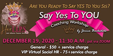Saying YES to YOU! tickets