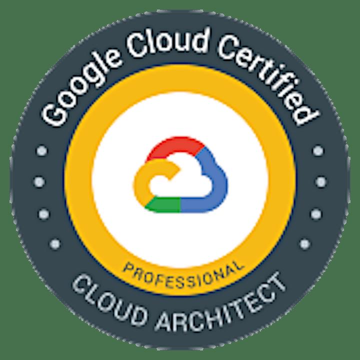 GOOGLE CLOUD CERTIFIED - PROFESSIONAL CLOUD ARCHITECT image