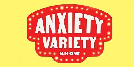 A Showcase of the Creative Potential of the Anxious Mind tickets