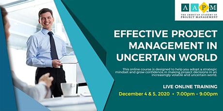Effective Project Management in an Uncertain World tickets