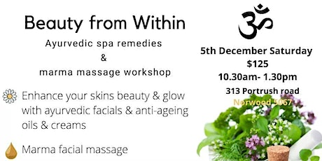 Beauty from within- AYURVEDIC SPA REMEDIES AND MARMA MASSAGE WORKSHOP tickets