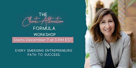 The Client Attraction Formula Workshop - For Emerging Entrpreneurs tickets