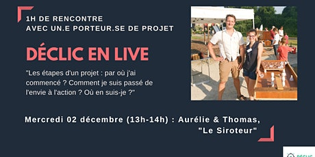Déclic en Live : viens rencontrer Thomas et Aurélie, le Siroteur tickets