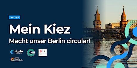 Mein Kiez - Macht unser Berlin circular! tickets
