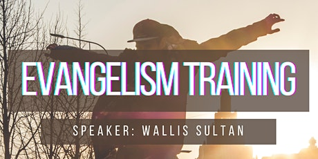 EVANGELISM TRAINING WITH WALLIS SULTAN