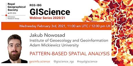 RGS-IBG GIScience Webinar Series: Pattern-based spatial analysis tickets