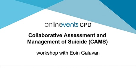 Collaborative Assessment and Management of Suicide (CAMS): Workshop 3 of 4 tickets