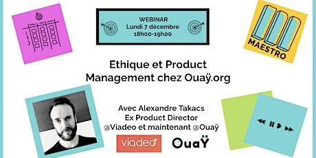 Alexandre Takacs - Ethique et Product Management chez Ouay.org billets