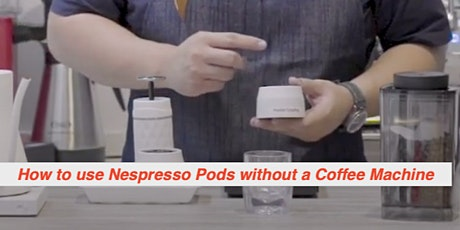 How to use Nespresso pods without a Coffee Machine tickets