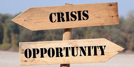 Behind Every Crisis, There is An Opportunity tickets